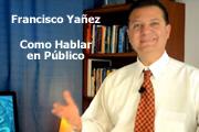 Francisco Yañez – Como Hablar en Público